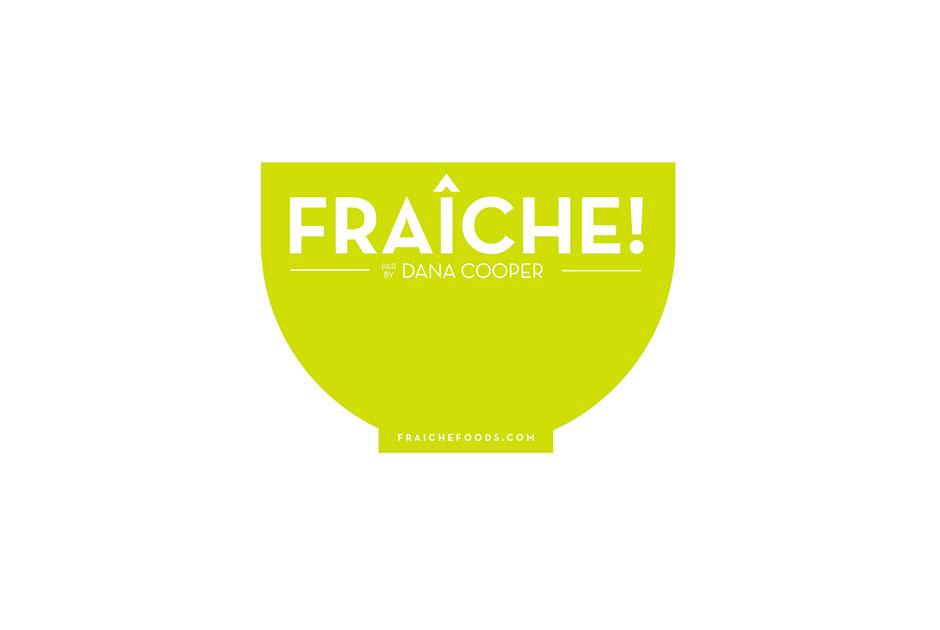 FRAÎCHE!